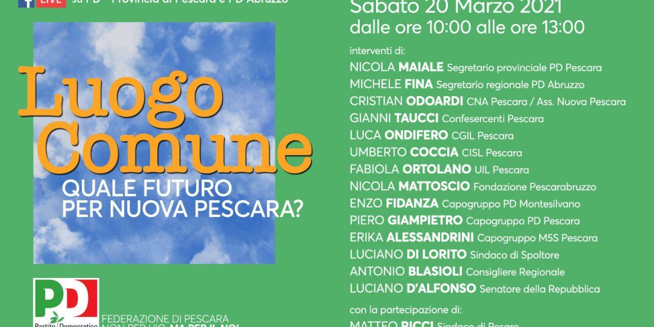 Quale futuro per Nuova Pescara? Sabato 20 marzo l'evento del PD della provincia di Pescara per rilanciare il dibattito sulla nuova città adriatica